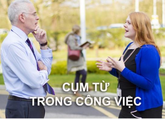 Cụm từ tiếng Anh giao tiếp trong công việc