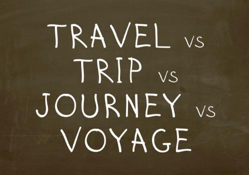 Phân biệt trip, travel, journey và voyage