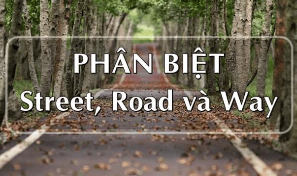 Cách phân biệt street, road và way