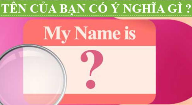Ý nghĩa của tên người trong tiếng Anh (phần 2)